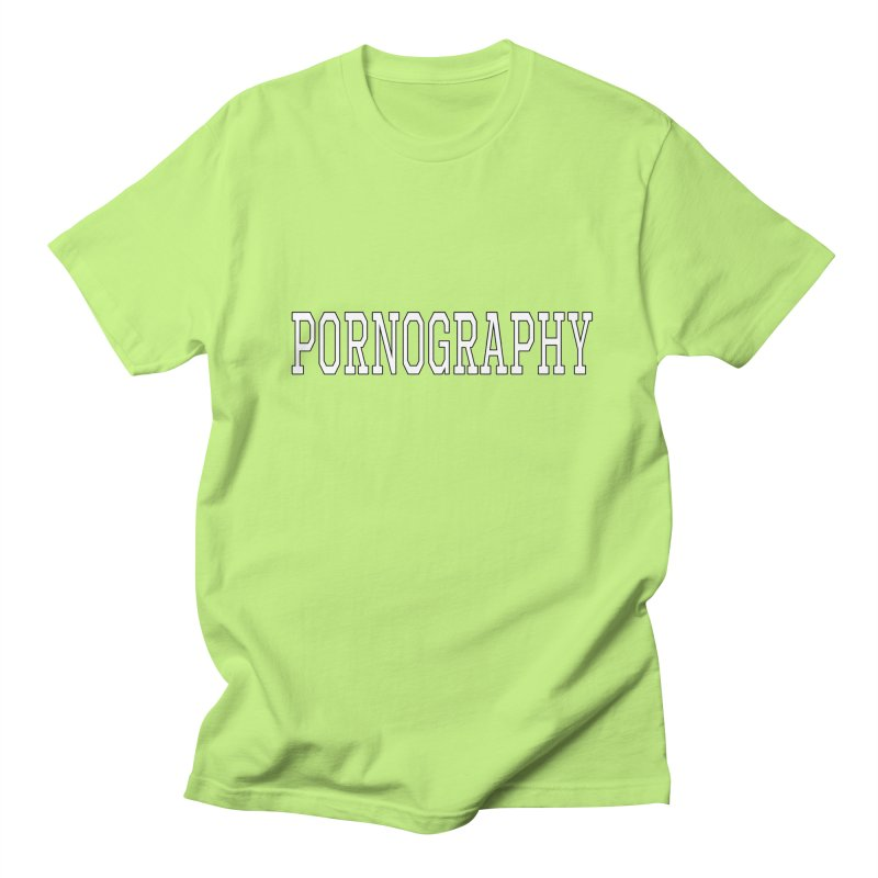 Pornography Women's Regular Unisex T-Shirt by Shirts That Never Happened