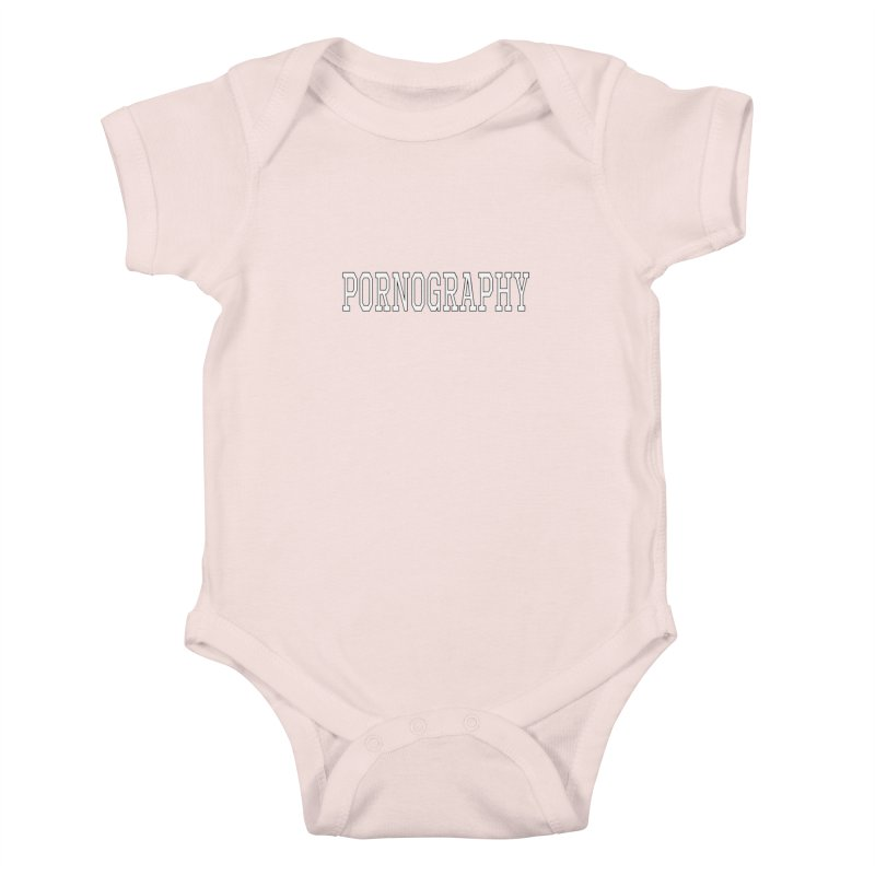 Pornography Kids Baby Bodysuit by Shirts That Never Happened