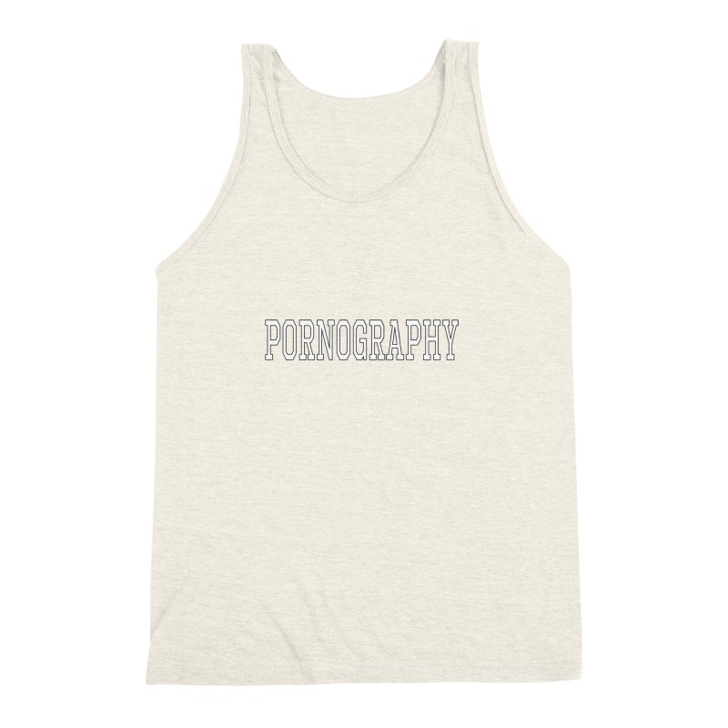 Pornography Men's Triblend Tank by Shirts That Never Happened