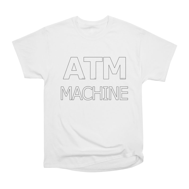 Ass-To-Mouth Machine Men's Classic T-Shirt by Shirts That Never Happened