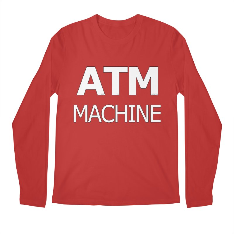 Ass-To-Mouth Machine Men's Longsleeve T-Shirt by Shirts That Never Happened