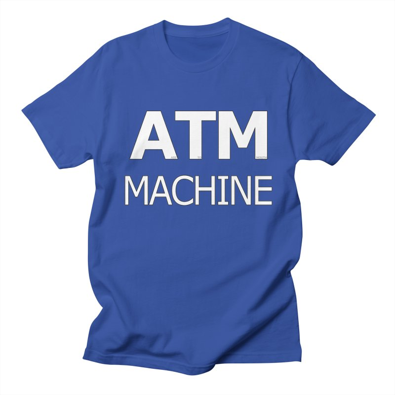Ass-To-Mouth Machine Men's T-Shirt by Shirts That Never Happened