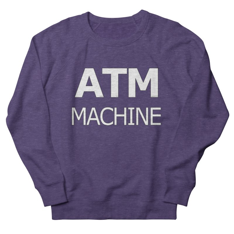 Ass-To-Mouth Machine Women's Sweatshirt by Shirts That Never Happened