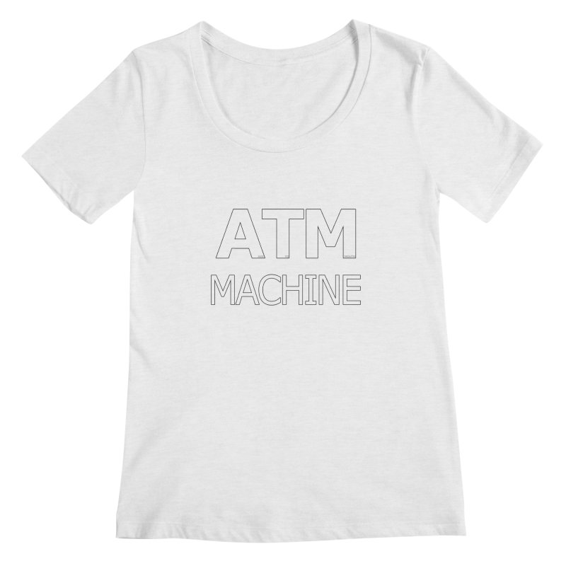 Ass-To-Mouth Machine Women's Scoopneck by Shirts That Never Happened