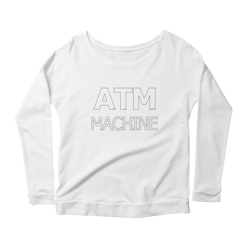 Ass-To-Mouth Machine Women's Longsleeve Scoopneck  by Shirts That Never Happened
