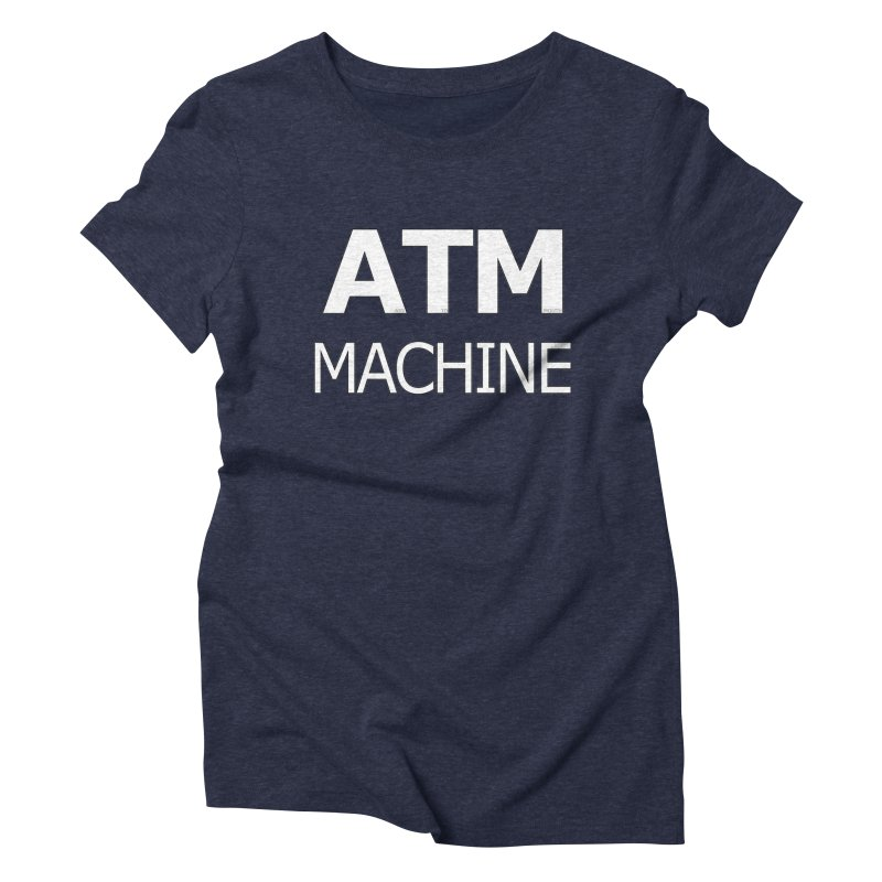 Ass-To-Mouth Machine Women's Triblend T-Shirt by Shirts That Never Happened