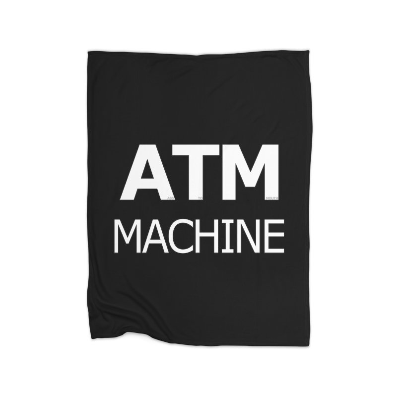 Ass-To-Mouth Machine Home Fleece Blanket Blanket by Shirts That Never Happened