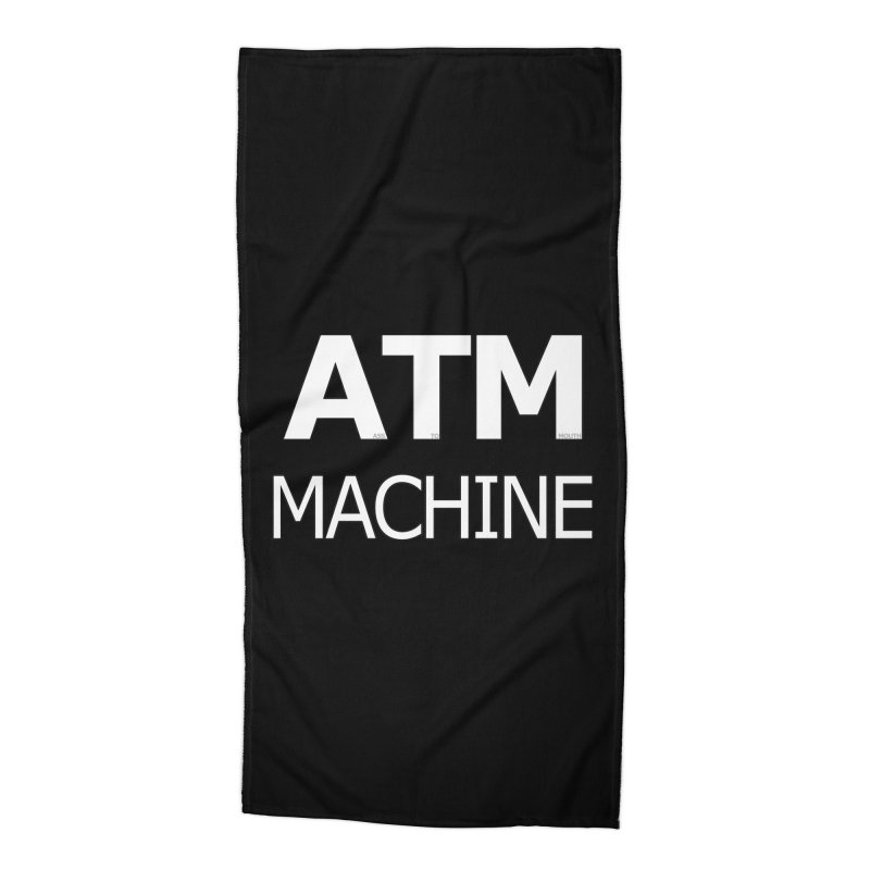 Ass-To-Mouth Machine Accessories Beach Towel by Shirts That Never Happened