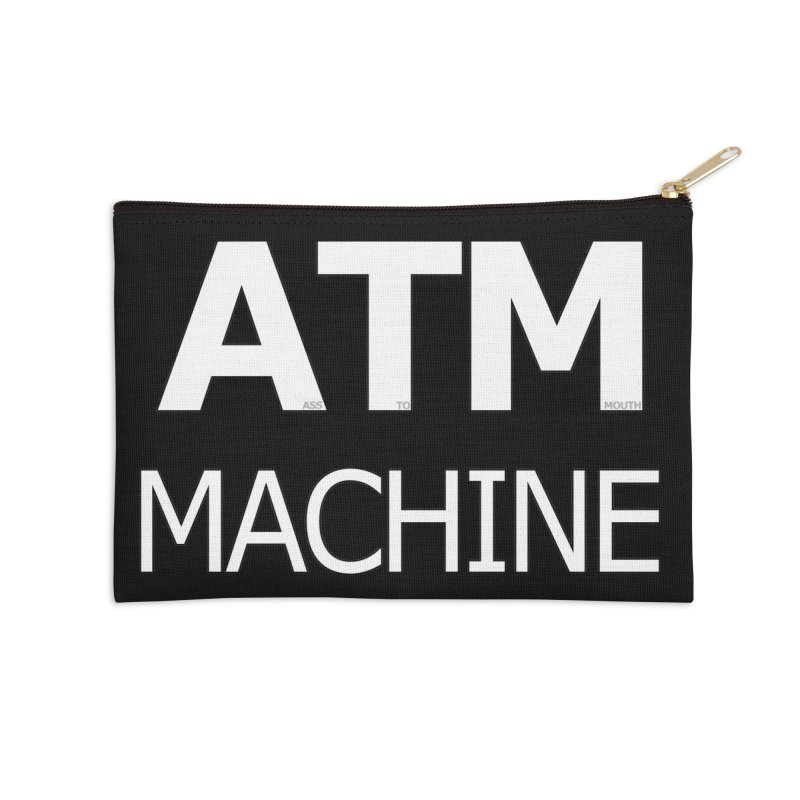 Ass-To-Mouth Machine Accessories Zip Pouch by Shirts That Never Happened