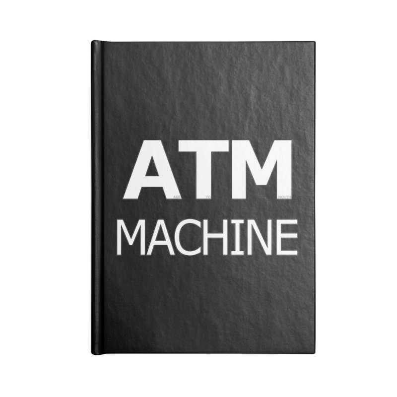 Ass-To-Mouth Machine Accessories Blank Journal Notebook by Shirts That Never Happened