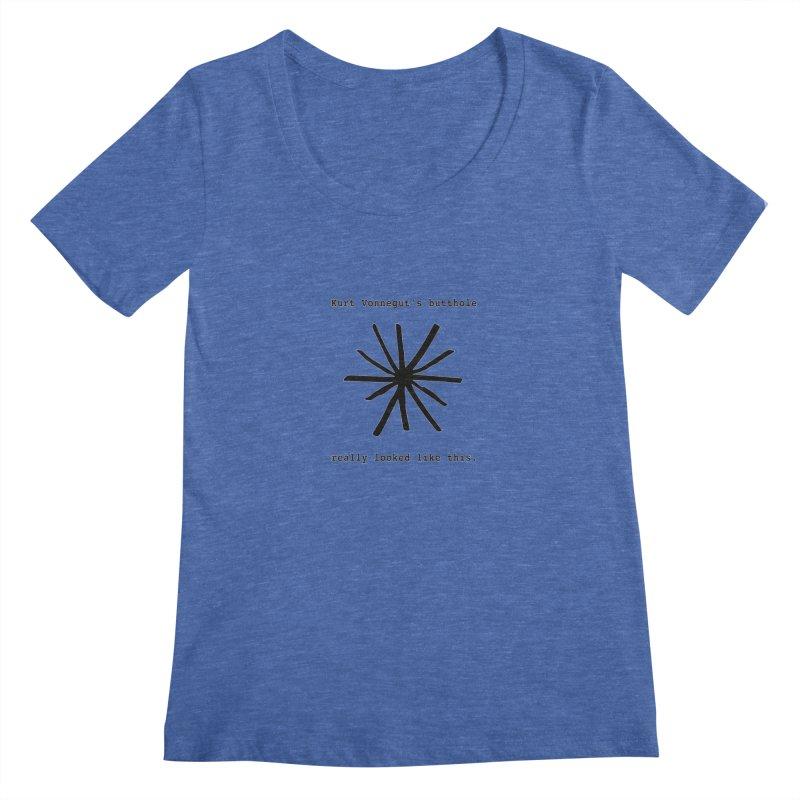 Kurt Vonnegut's Butthole Women's Regular Scoop Neck by Shirts That Never Happened