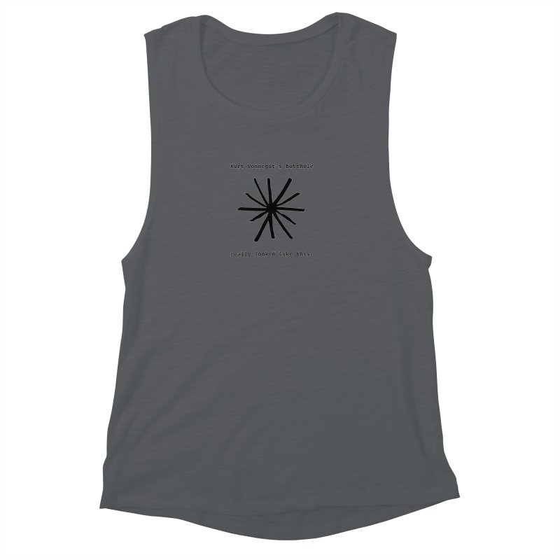 Kurt Vonnegut's Butthole Women's Muscle Tank by Shirts That Never Happened