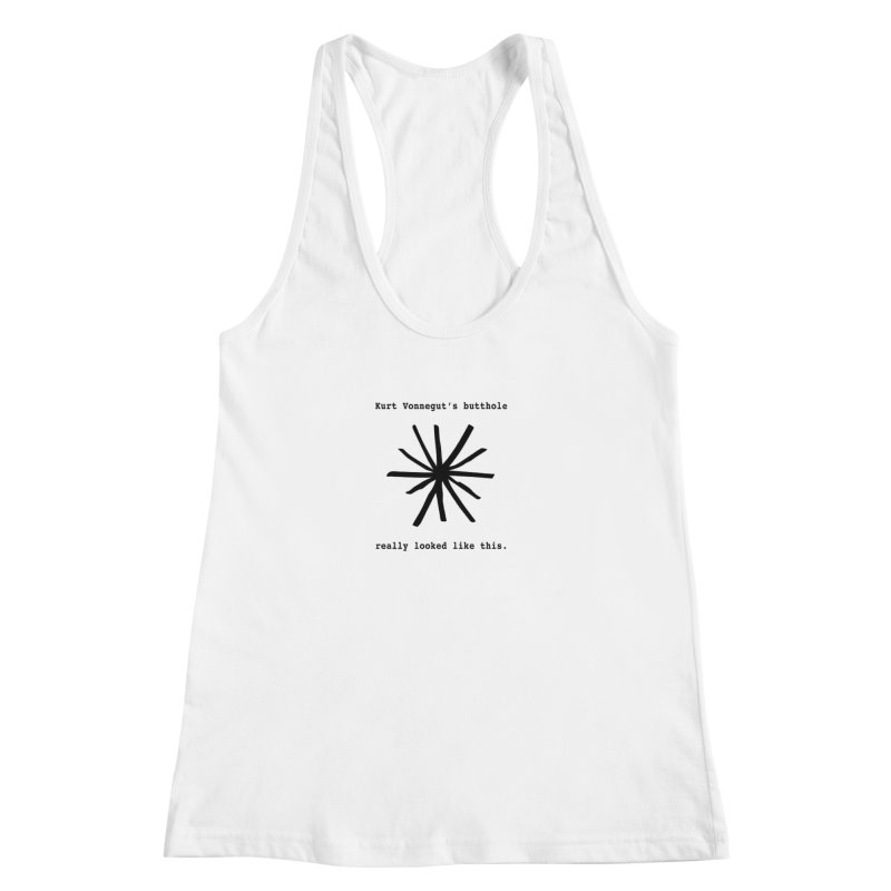 Kurt Vonnegut's Butthole Women's Racerback Tank by Shirts That Never Happened