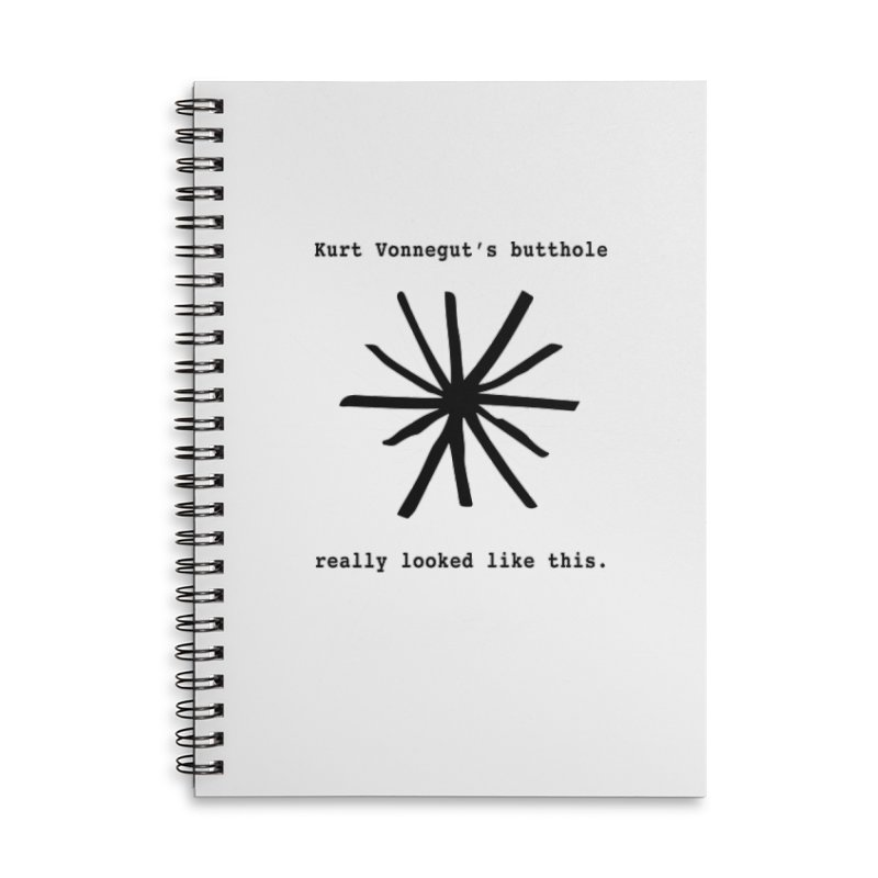 Kurt Vonnegut's Butthole Accessories Lined Spiral Notebook by Shirts That Never Happened