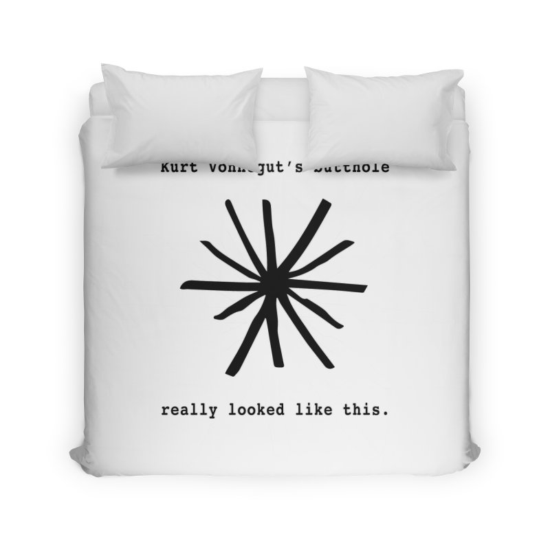 Kurt Vonnegut's Butthole Home Duvet by Shirts That Never Happened