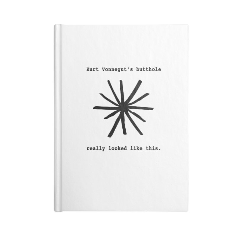 Kurt Vonnegut's Butthole Accessories Blank Journal Notebook by Shirts That Never Happened