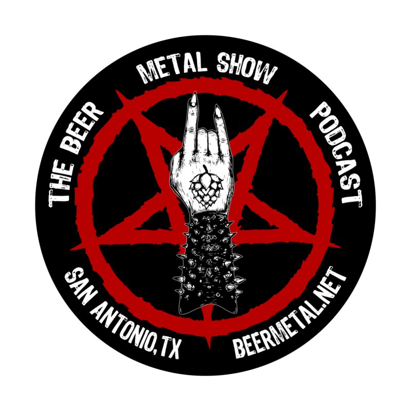 The Beer Metal Show Podcast by TheBeerMetalShow's Artist Shop