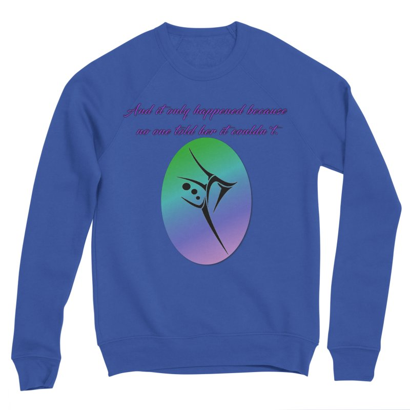 And it only happened... Men's Sweatshirt by The Book Muse's Shop