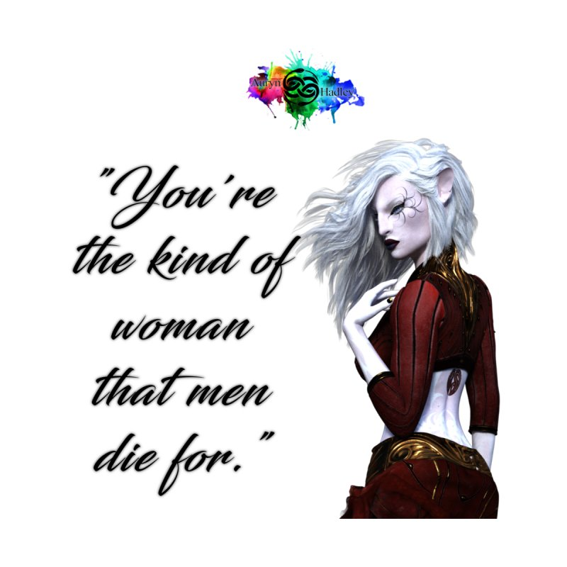 You're the kind of woman that men die for Men's Zip-Up Hoody by The Book Muse's Shop