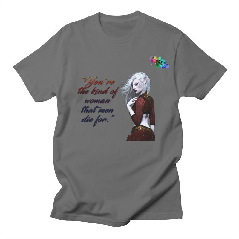 You're the kind of woman that men die for Men's T-Shirt by The Book Muse's Shop