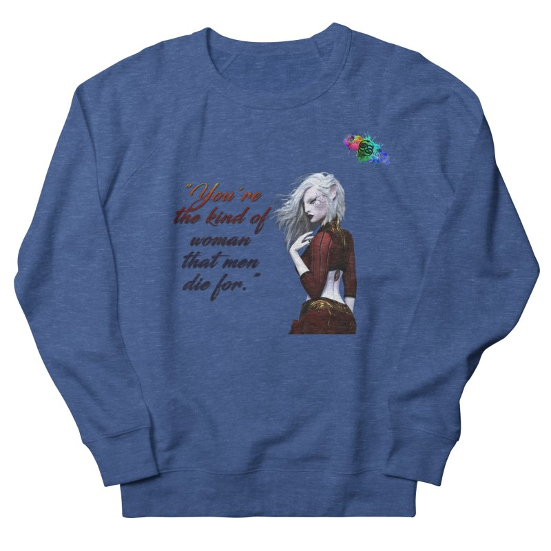 You're the kind of woman that men die for Men's Sweatshirt by The Book Muse's Shop