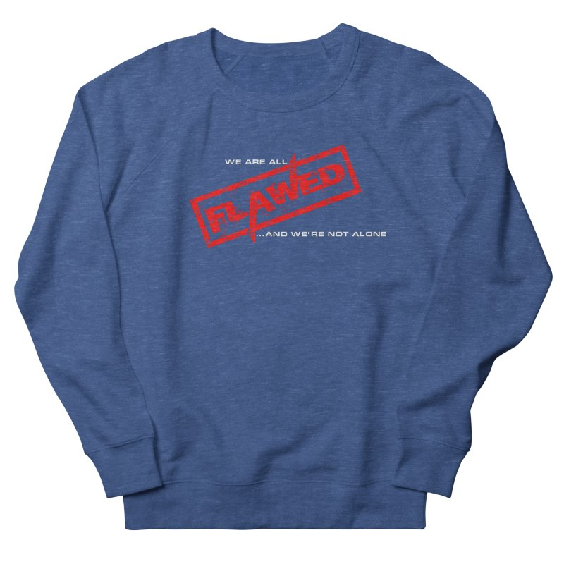 We are all Flawed...and we're not alone Men's Sweatshirt by The Book Muse's Shop