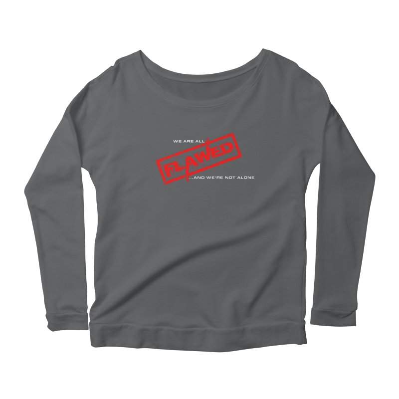 We are all Flawed...and we're not alone Women's Longsleeve T-Shirt by The Book Muse's Shop
