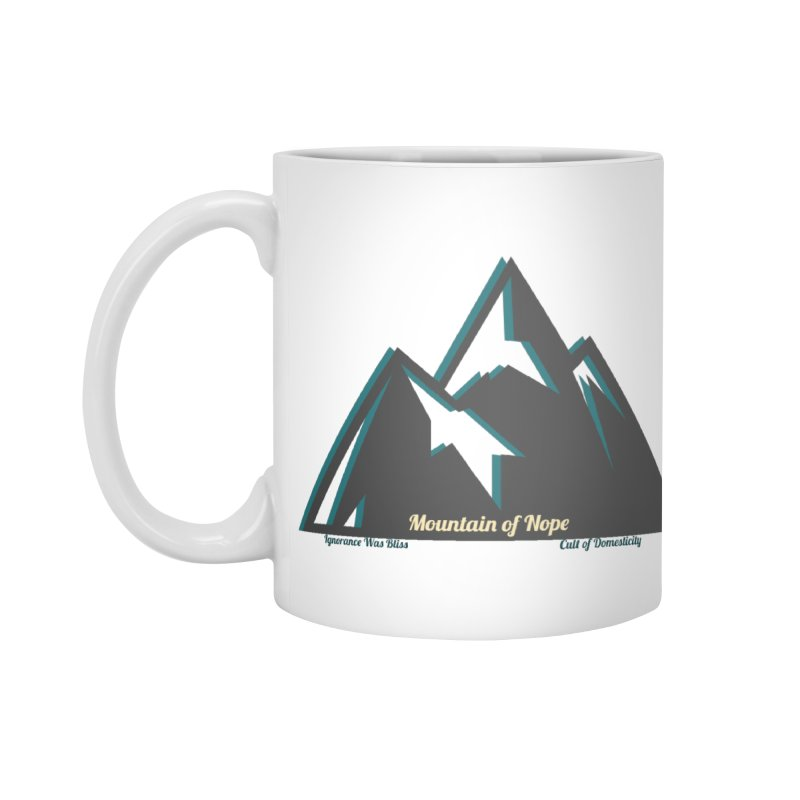 Mountain of Nope Accessories Standard Mug by The Cult of Domesticity Podcast