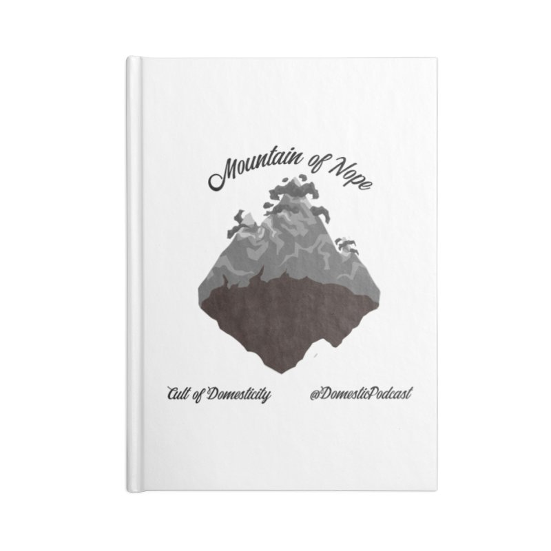 Mountain of Nope Accessories Lined Journal Notebook by The Cult of Domesticity Podcast