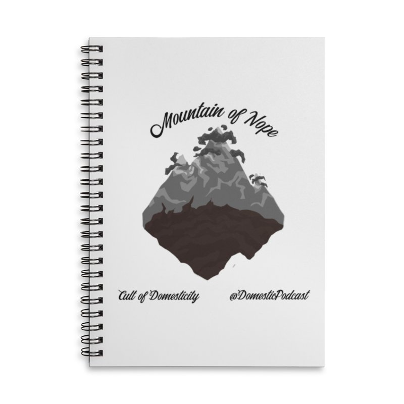 Mountain of Nope Accessories Lined Spiral Notebook by The Cult of Domesticity Podcast