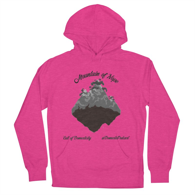 Mountain of Nope Women's French Terry Pullover Hoody by The Cult of Domesticity Podcast