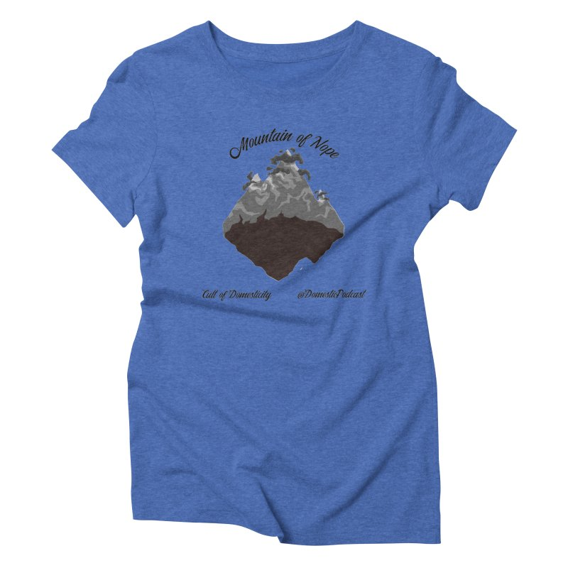 Mountain of Nope Women's T-Shirt by The Cult of Domesticity Podcast