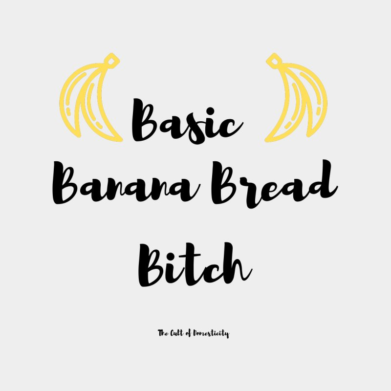 Basic Banana Bread Bitch Accessories Sticker by The Cult of Domesticity Podcast