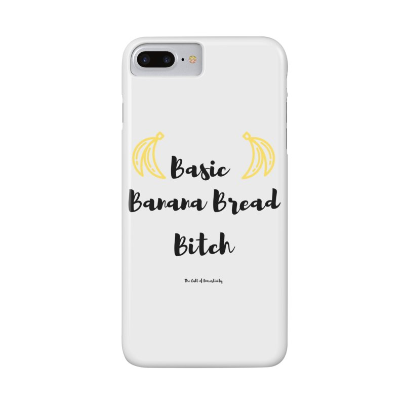 Basic Banana Bread Bitch Accessories Phone Case by The Cult of Domesticity Podcast