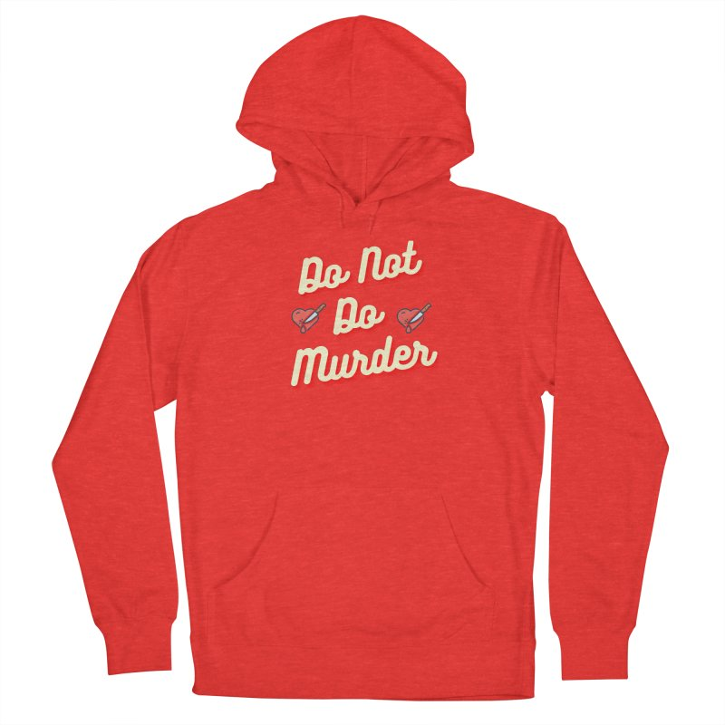 Do Not Do Murder Men's Pullover Hoody by The Cult of Domesticity Podcast