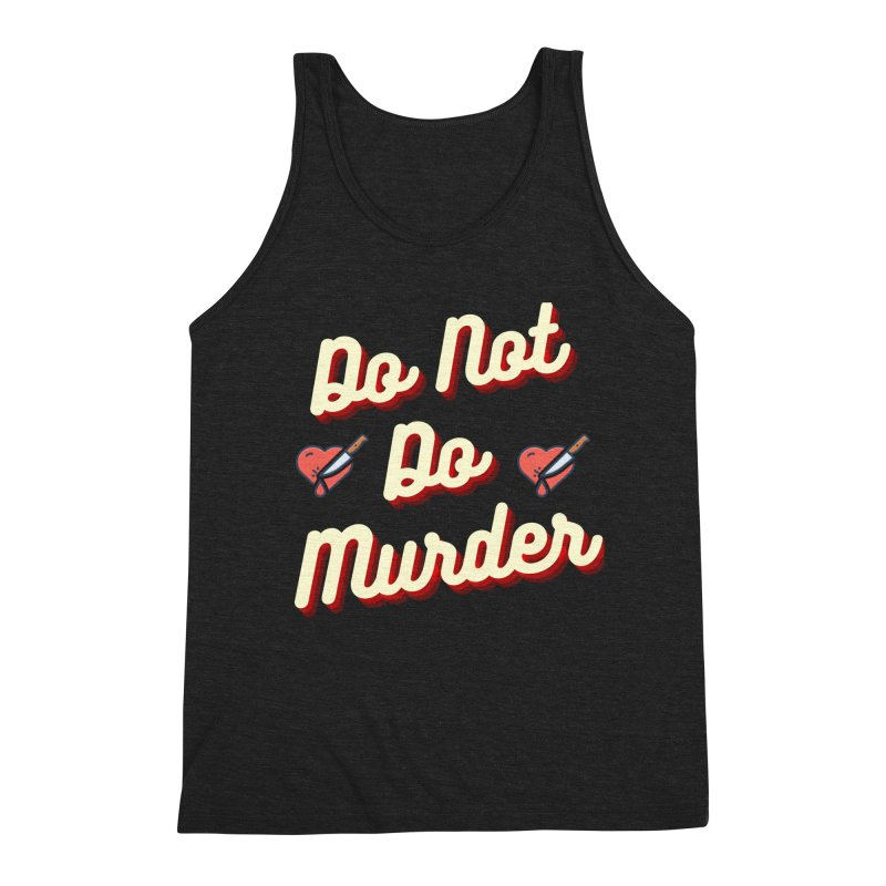 Do Not Do Murder Men's Tank by The Cult of Domesticity Podcast