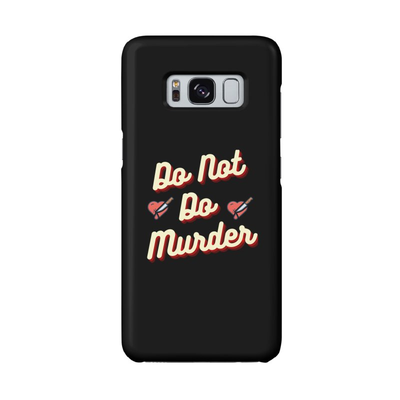 Do Not Do Murder Accessories Phone Case by The Cult of Domesticity Podcast