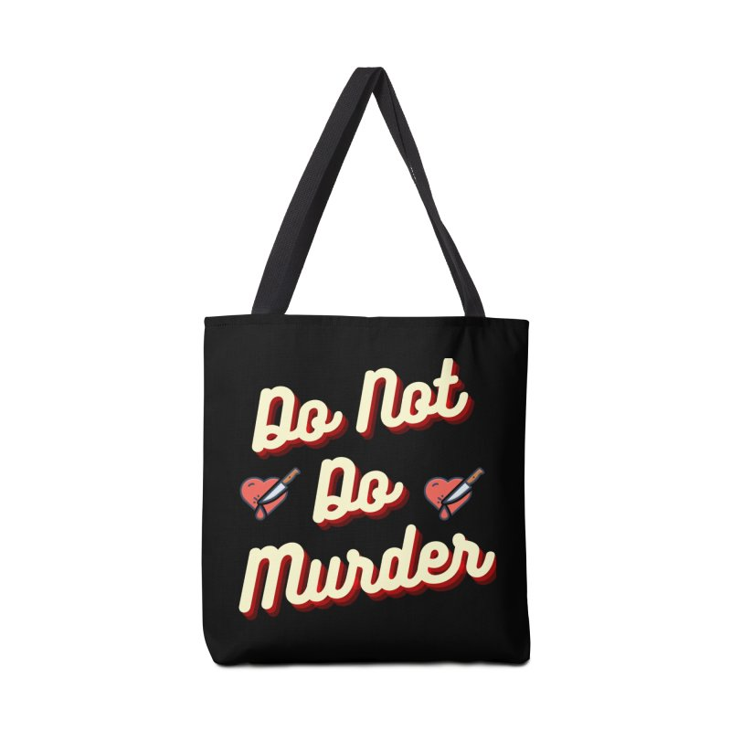 Do Not Do Murder Accessories Bag by The Cult of Domesticity Podcast