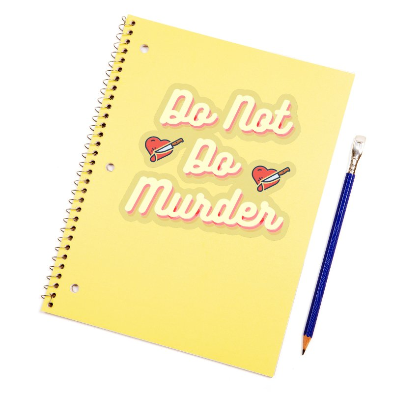 Do Not Do Murder Accessories Sticker by The Cult of Domesticity Podcast