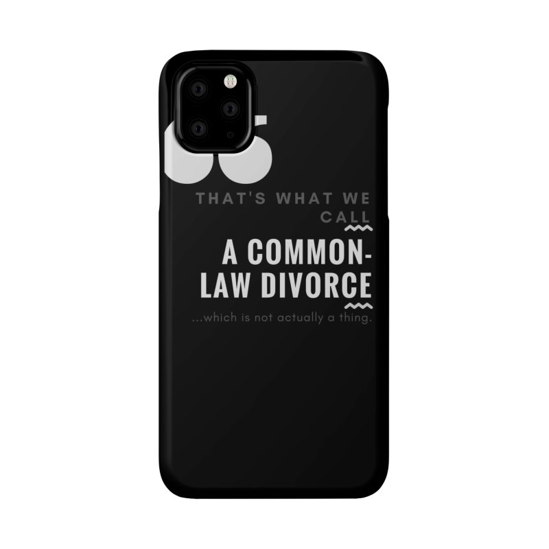 Common Law Divorce Accessories Phone Case by The Cult of Domesticity Podcast