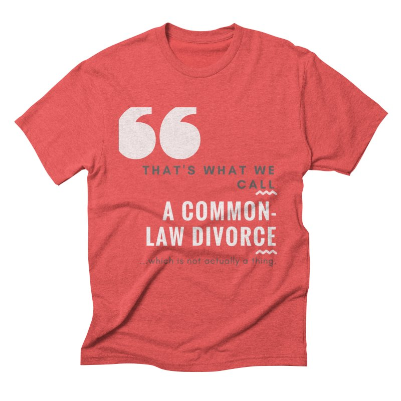 Common Law Divorce Men's T-Shirt by The Cult of Domesticity Podcast