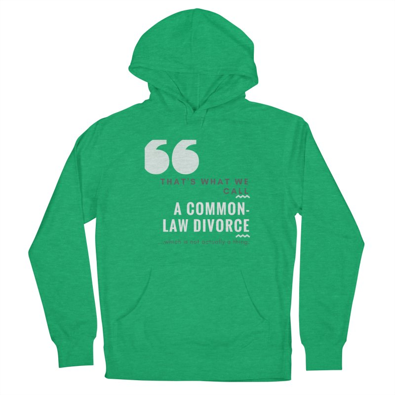 Common Law Divorce Women's French Terry Pullover Hoody by The Cult of Domesticity Podcast