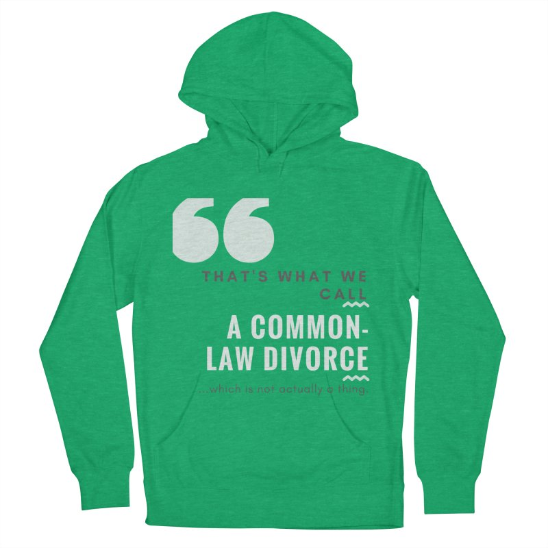 Common Law Divorce Men's French Terry Pullover Hoody by The Cult of Domesticity Podcast