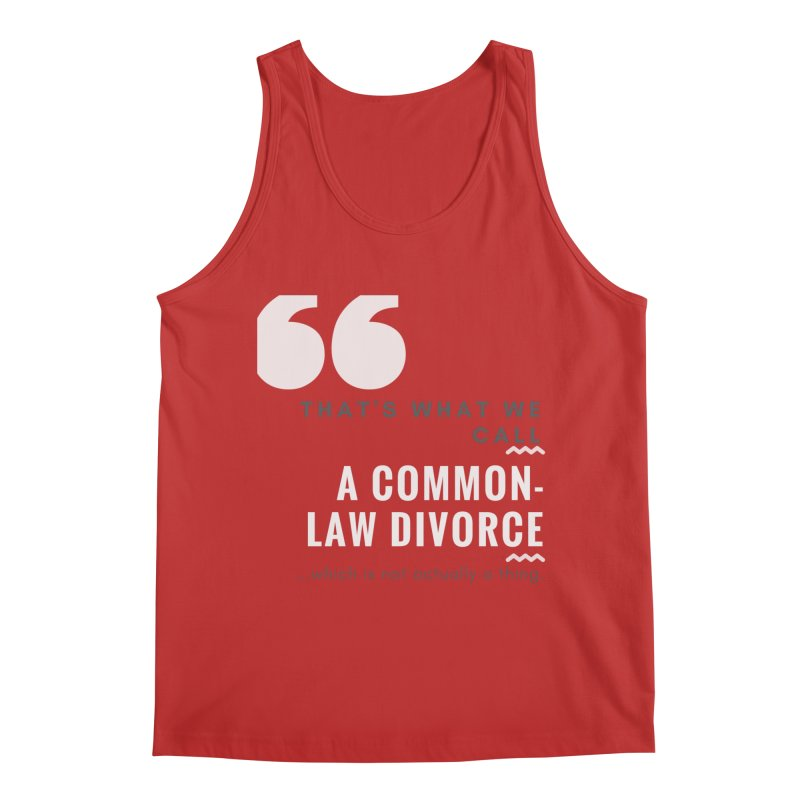 Common Law Divorce Men's Regular Tank by The Cult of Domesticity Podcast