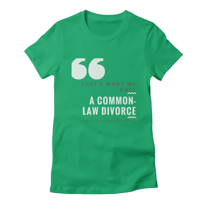 Common Law Divorce Women's Fitted T-Shirt by The Cult of Domesticity Podcast