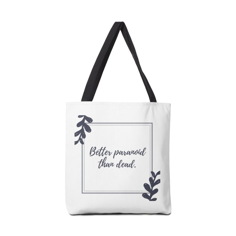 Better Paranoid Than Dead- Dark Accessories Tote Bag Bag by The Cult of Domesticity Podcast