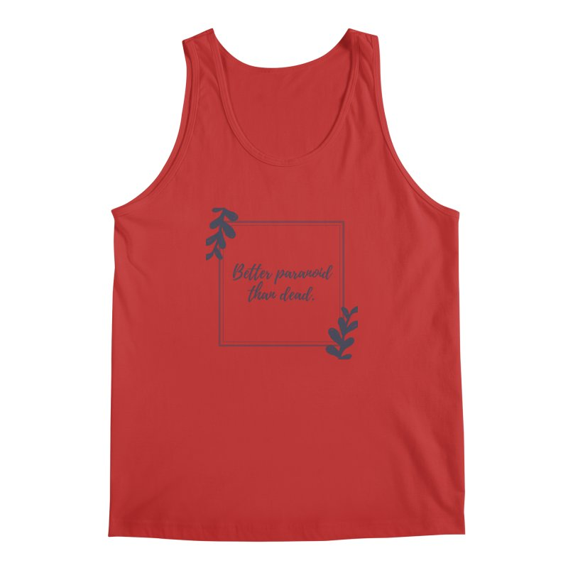 Better Paranoid Than Dead- Dark Men's Regular Tank by The Cult of Domesticity Podcast