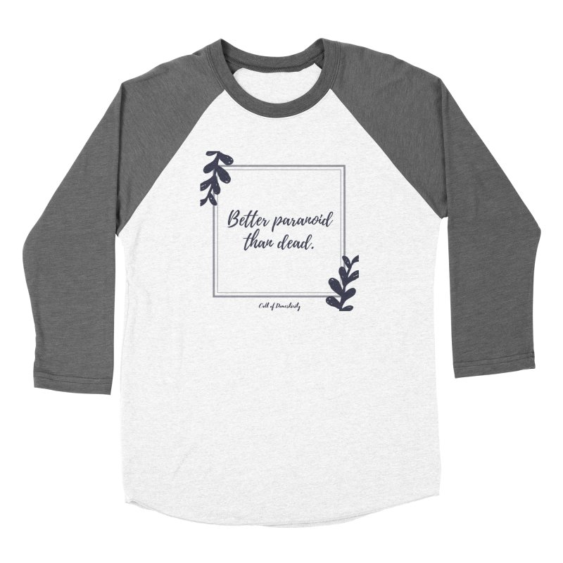 Better Paranoid Than Dead- Dark Women's Longsleeve T-Shirt by The Cult of Domesticity Podcast