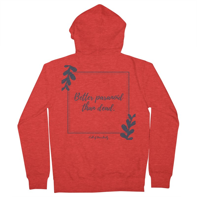 Better Paranoid Than Dead- Dark Women's Zip-Up Hoody by The Cult of Domesticity Podcast