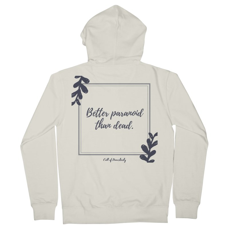 Better Paranoid Than Dead- Dark Men's Zip-Up Hoody by The Cult of Domesticity Podcast